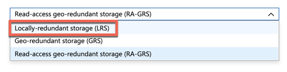Using Locally-redundant storage (LRS) option