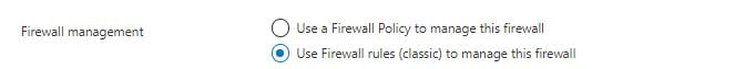 Choosing the classic firewall rules